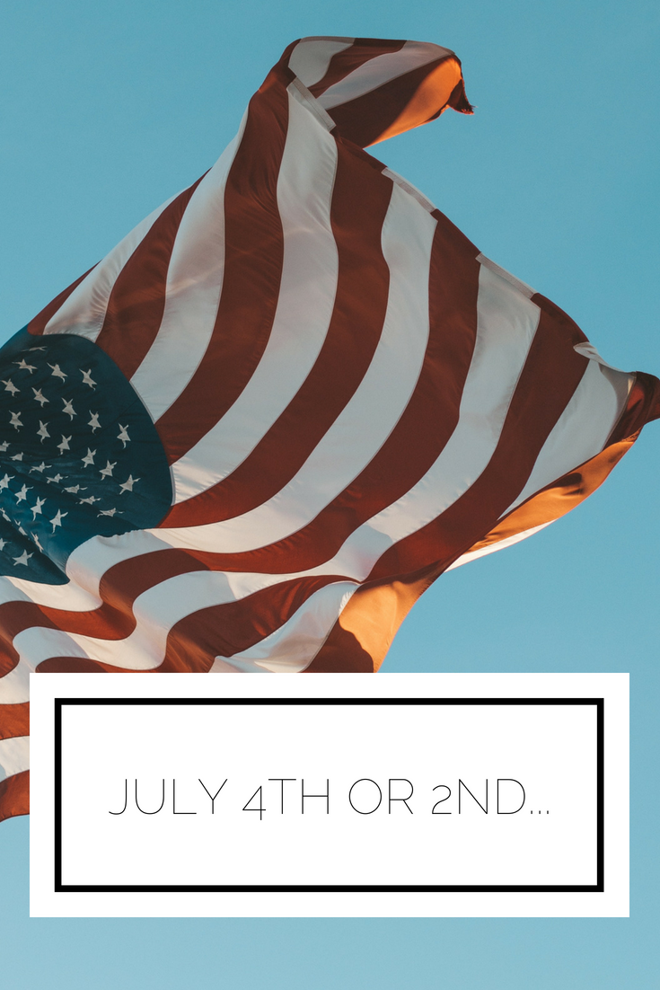 Click to read now or pin to save for later! Ever wondered why we celebrate independence day on July 4th? Well, maybe it's meant to be July 2nd...find out why!