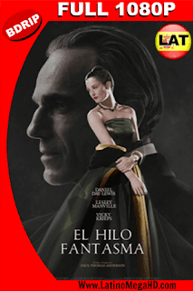 El Hilo Fantasma (2017) Latino Full HD BDRIP 1080p - 2017