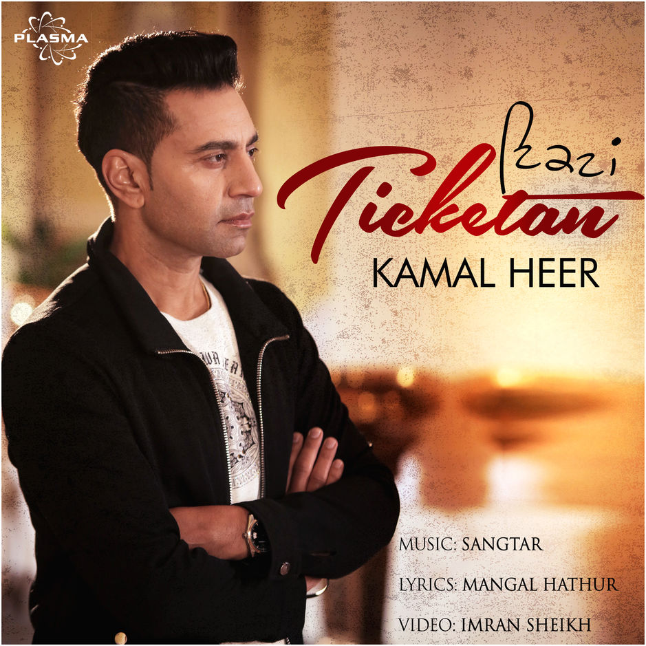 Ticketan Lyrics - Kamal Heer 2018