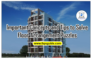 Important Concepts and Tips to Solve Floor Arrangement Puzzles