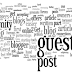 How to be Invited as Guest Blog Post Writer for Traffic Generation
