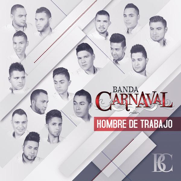 Banda Carnaval – Hombre de Trabajo (Album Oficial) (2015)