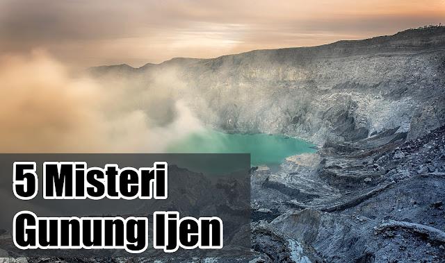 misteri gunung ijen