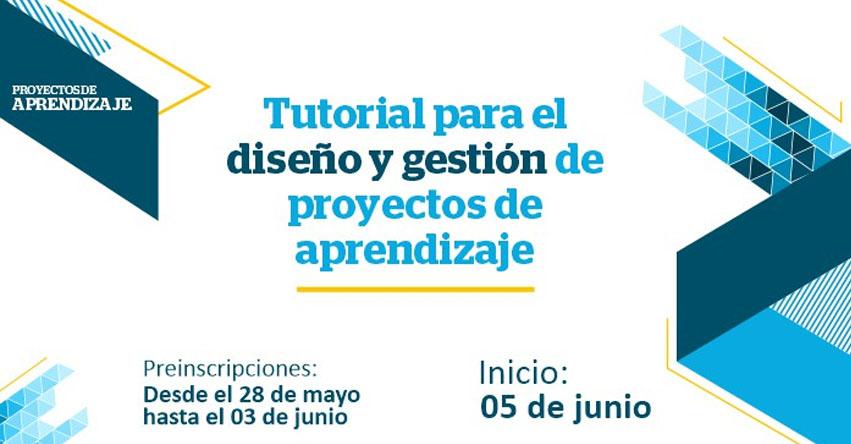 PERUEDUCA: Inscripción abierta hasta el 3 de junio para participar del tutorial para el diseño y la gestión de proyectos de aprendizaje - www.perueduca.pe