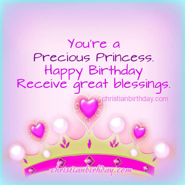 You're a Precious Princess. Happy Birthday and Blessings ...