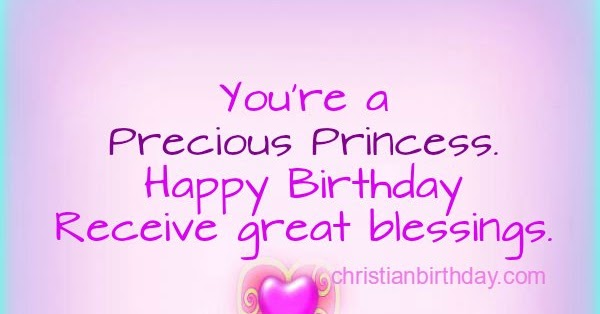 Youre A Precious Princess Happy Birthday And Blessings Christian Birthday Cards Amp Wishes