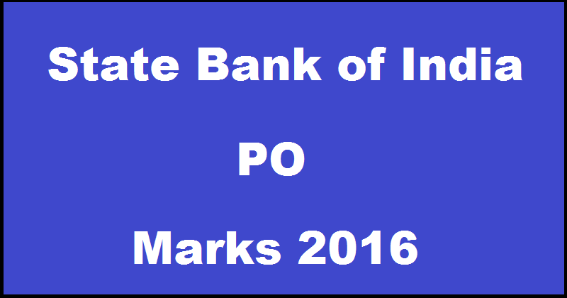 SBI PO Marks 2016 Out www.sbi.co.in