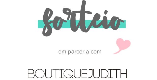 SORTEIO: Boutique Judith