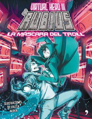 VIRTUAL HERO #3 La máscara del troll. El Rubius | elrubiusOMG (Temas de Hoy - 4 Abril 2017) | COMIC - JUVENIL - YOUTUBER PORTADA LIBRO
