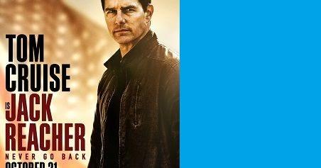 Jack Reacher 2 Never Go Back India Release Date, Cast ...