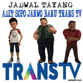 JADWAL TAYANG ADIT SOPO JARWO BARU TRANS TV