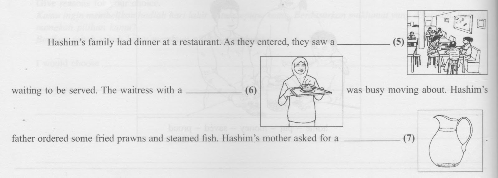 Hashim's family had dinner at arestaurant.
