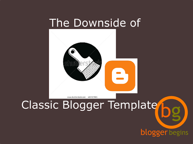 The Downside of Classic Blogger Template