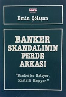Emin Çölaşan - Banker Skandalının Perde Arkası