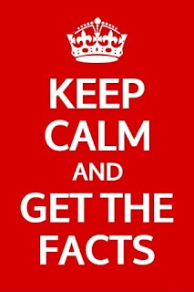 KEEP CALM and GET THE FACTS