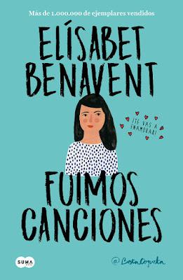 LIBRO - Fuimos canciones  Bilogía Canciones y recuerdos #1 Elísabet Benavent | @betacoqueta  (Suma de Letras - 5 Abril 2018)   Literatura - Novela - Romántica  COMPRAR ESTE LIBRO EN AMAZON ESPAÑA