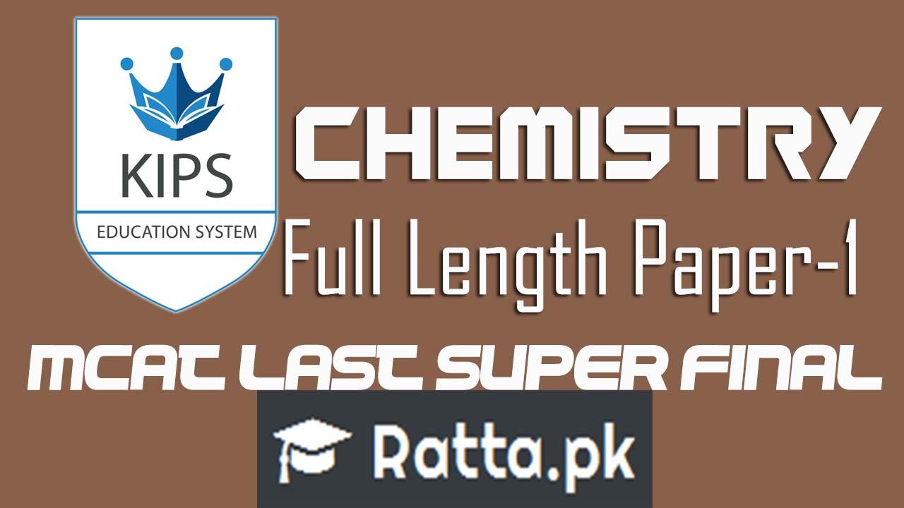 KIPS MCAT Full Length Paper-1 Chemistry 2016| MCAT Last Super Final