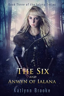 The Six and Anwyn of Ialana - a Sci-Fi Fantasy by Katlynn Brooke