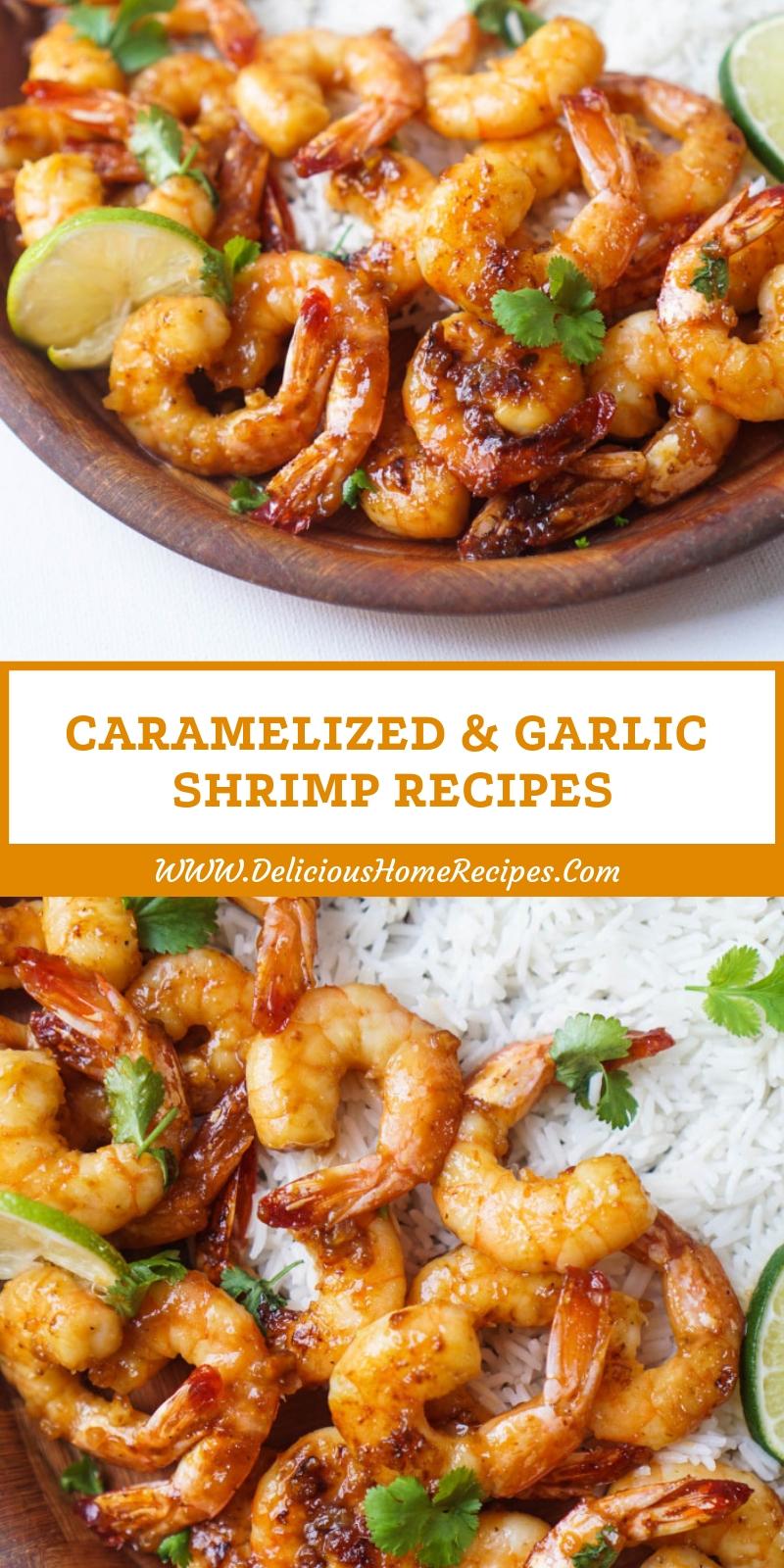 Caramelized & Garlic Shrimp Recipes