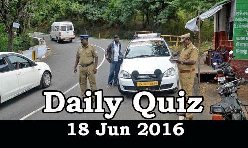Daily Current Affairs Quiz - 18 Jun 2016