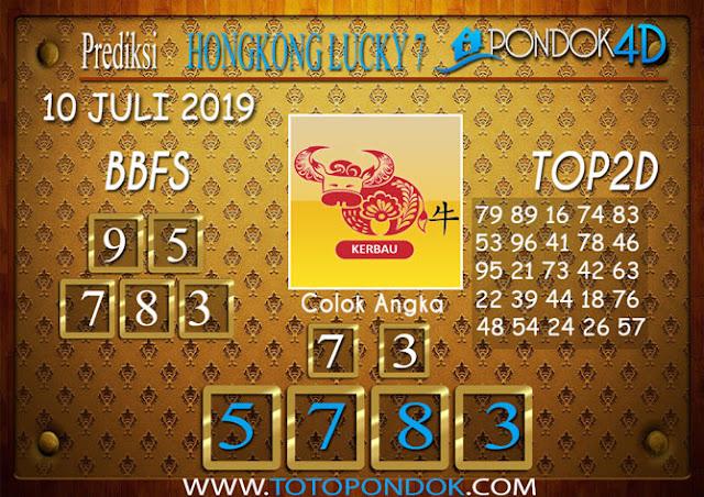 Prediksi Togel HONGKONG LUCKY 7 PONDOK4D 10 JULI 2019