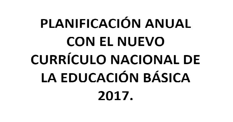 PLANIFICACIÓN ANUAL CON EL NUEVO CURRÍCULO NACIONAL DE LA