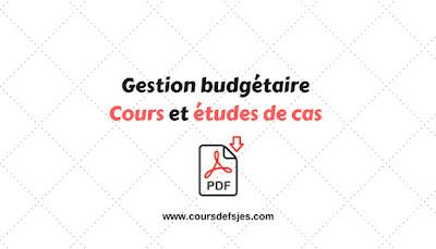 Gestion budgétaire : Cours et études de cas