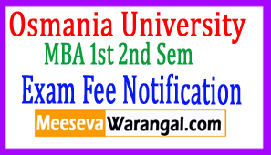 Osmania University MBA 1st  2nd Sem (CBCS) July 2017 Exam Fee Notification