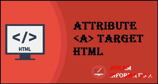 Tagging <a> Target Attribute Pada Bahasa Pemrograman HTML