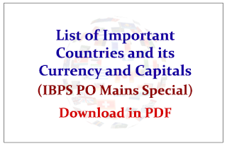 List of Important Countries and its Currency and Capitals (IBPS PO Mains Special)- Download in PDF
