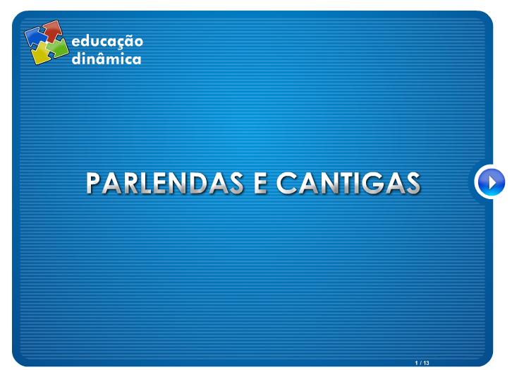 http://www.educacaodinamica.com.br/ed/views/game_educativo.php?id=4&jogo=Cantigas%20e%20Parlendas