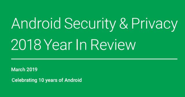 Google revela relatório anual de segurança e privacidade no Android - 2018
