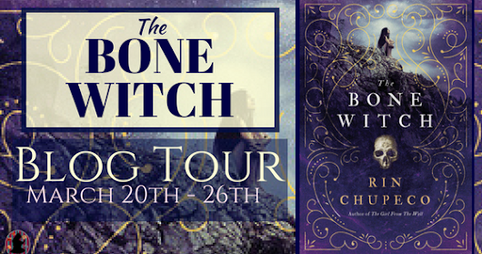 Blog Tour: The Bone Witch by Rin Chupeco (and a #giveaway)