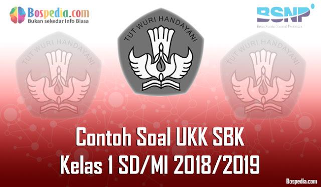 Lengkap - Contoh Soal UKK SBK Kelas 1 SD/MI 2018/2019
