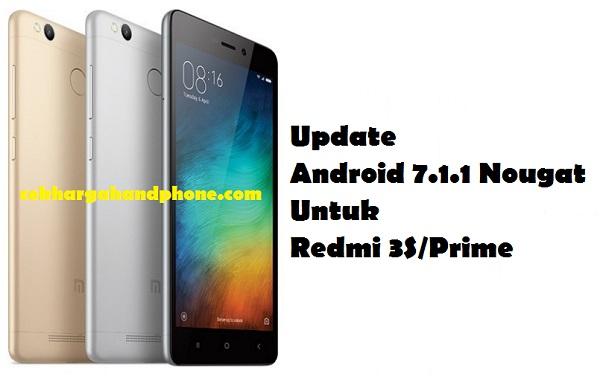Update Android 7.1.1 Nougat Untuk Redmi 3S/Prime