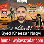 http://www.humaliwalayazadar.com/2017/09/syed-kheezar-naqvi-nohay-2018.html