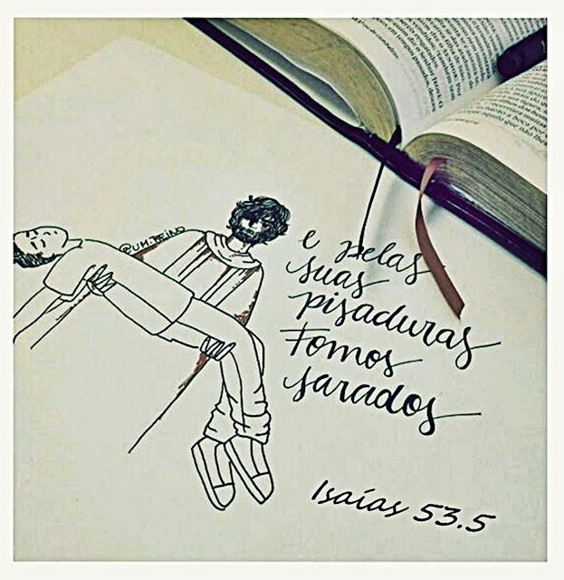 """""""Mas ele foi ferido por causa das nossas transgressões, e moído por causa das nossas iniquidades; o castigo que nos traz a paz estava sobre ele, e pelas suas pisaduras fomos sarados."""" Isaías 53.5."""