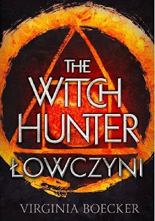 Virginia Boecker - The Witch Hunter. Łowczyni