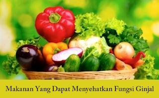 Makanan Yang Dapat Menyehatkan Ginjal