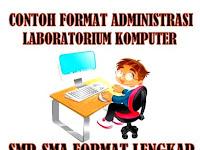Contoh Format Administrasi Lab Komputer SMP-SMA Format Terbaru