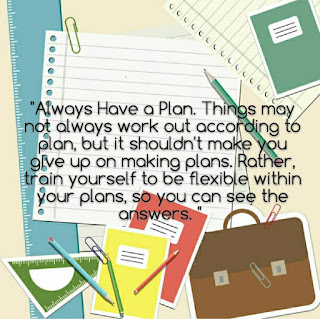always have a plan.