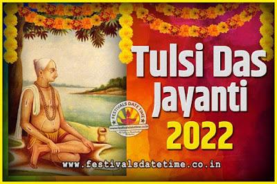 2022 Tulsidas Jayanti Date and Time, 2022 Tulsidas Jayanti  Calendar
