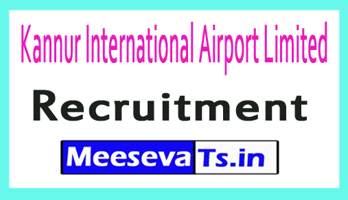 Kannur International Airport Limited KIAL Recruitment