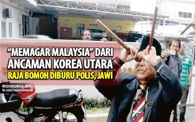Raja Bomoh Diburu Kerana 'Pagar Malaysia' Dari Ancaman Korea Utara