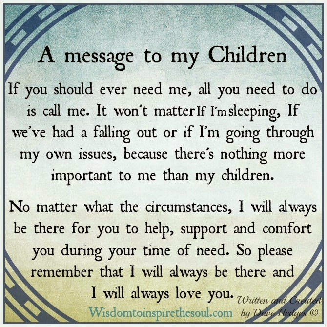 My Children Quotes: Wisdom To Inspire The Soul: I Will Always Be There For My