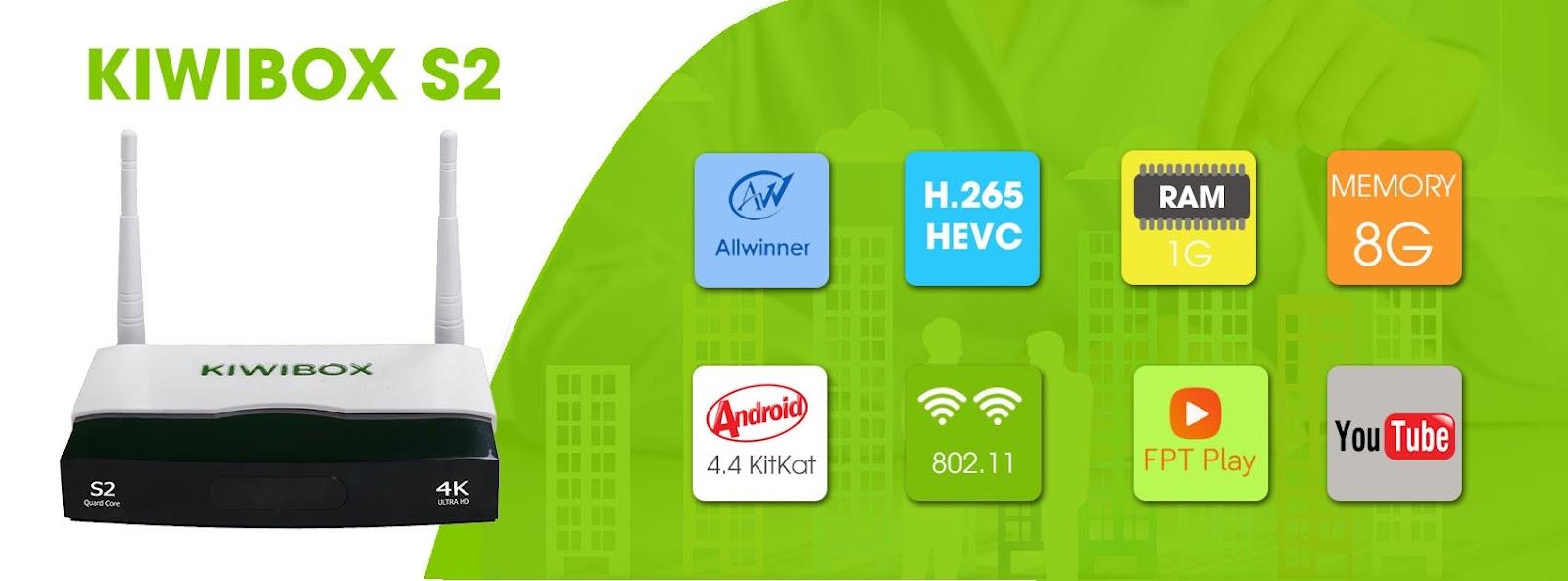 Kiwibox S2 - Android Tivi Box chính hãng