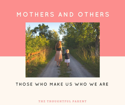 Mothers and Others: Those Who Make Us Who We Are