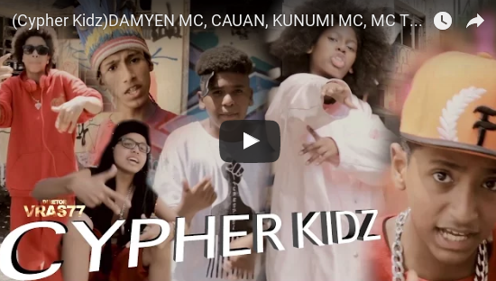 (Cypher Kidz) DAMYEN MC, CAUAN, KUNUMI MC, MC TUM TUM, MC MIRIM e MC SOFFIA