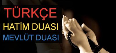 türkçe hatim duası, kısa hatim duası, mevlüt duası, türkçe mevlüt duası, her ortamda yapılabilecek dualar, cenaze hatim duası, sünnet hatim duası, kolay ezberlenen hatim duası,