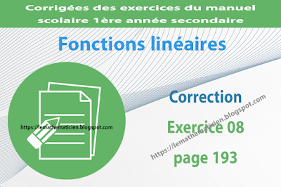 Correction - Exercice 08 page 193 - Fonctions linéaires